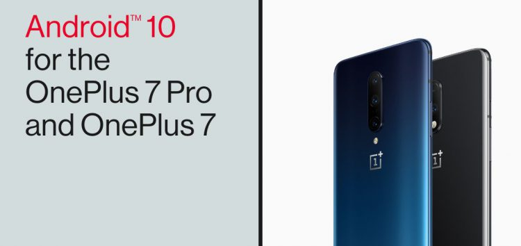 [BREAKING] OnePlus 7/7 Pro Android 10 stable update rolling out as OxygenOS 10.0 (Download links inside)