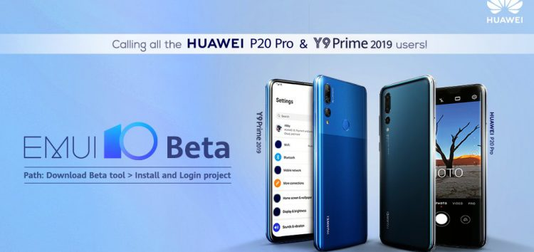 Huawei P20 Pro & Y9 Prime 2019 EMUI 10 (Android 10) beta recruitment arrives in India
