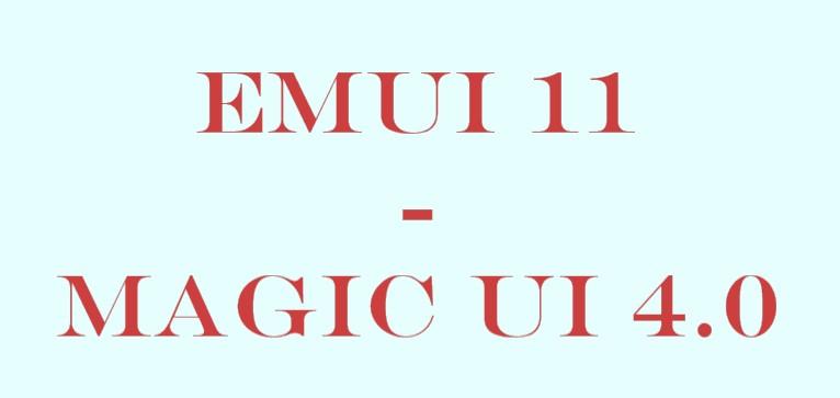 [Update: Magic UI 4.0 coming mid-Sept.] EMUI 11 or Magic UI 4.0 update: Eligible Huawei/Honor phones