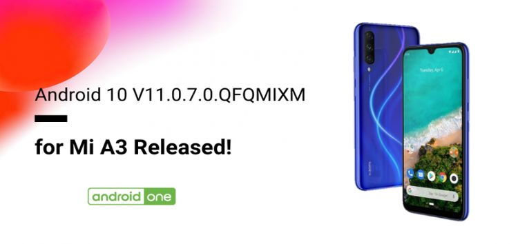 [Re-released] Xiaomi Mi A3 Android 10 update finally rolling out (Download link inside)