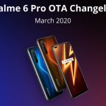[Official Announcement] First Realme 6 Pro update brings March patch, Soloop, fixes HD mode, blurred videos & other issues (Download link inside)