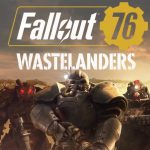 Fallout 76 Wastelanders update patch notes, release time, new NPCs, new Quests & server maintenance time
