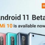[Updated] Xiaomi Mi 10 & Mi 10 Pro Android 11 beta update released, but you'll have to flash it manually (Download link inside)