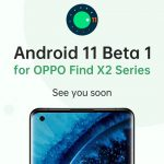 [Updated] Oppo Find X2 & Find X2 Pro Android 11 Beta 1 update early adopter program to begin soon