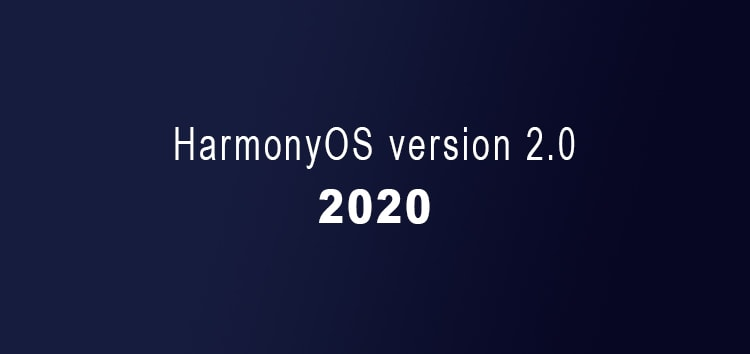 [Update: Feb. 27] HarmonyOS 2.0 update tracker: HongMeng OS 2.0 Release date, beta, & other info