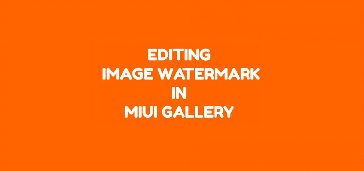 Miui 12 Gallery App Lets Users Remove Watermark From Processed Photos