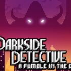 The Darkside Detective: A Fumble in the Dark Google Stadia issue for Spanish players acknowledged, fix in the works (workaround inside)
