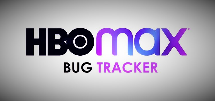 [Update: June 18] HBO Max bug tracker: Reported or officially acknowledged issues, pending improvements, and development status